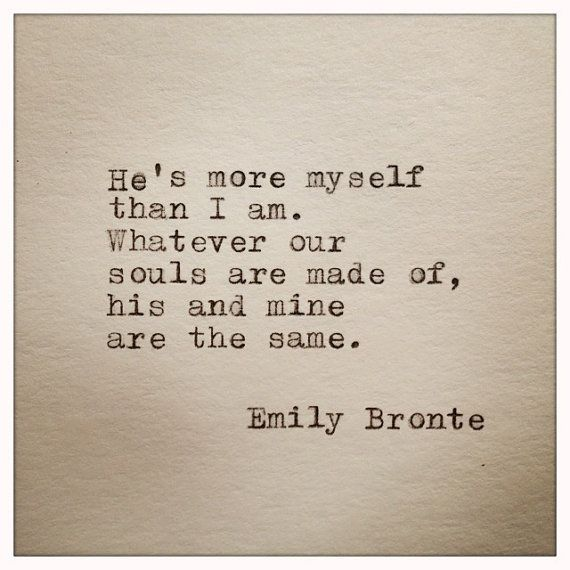 Emily Bronte Love Quote Typed On Typewriter by farmnflea on Etsy, $8.00>>> this is my favorite qupte of hers!