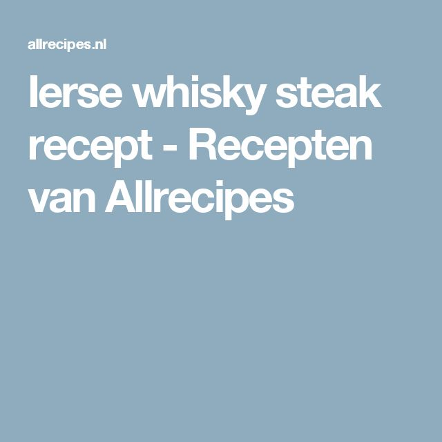 Ierse whisky steak recept - Recepten van Allrecipes