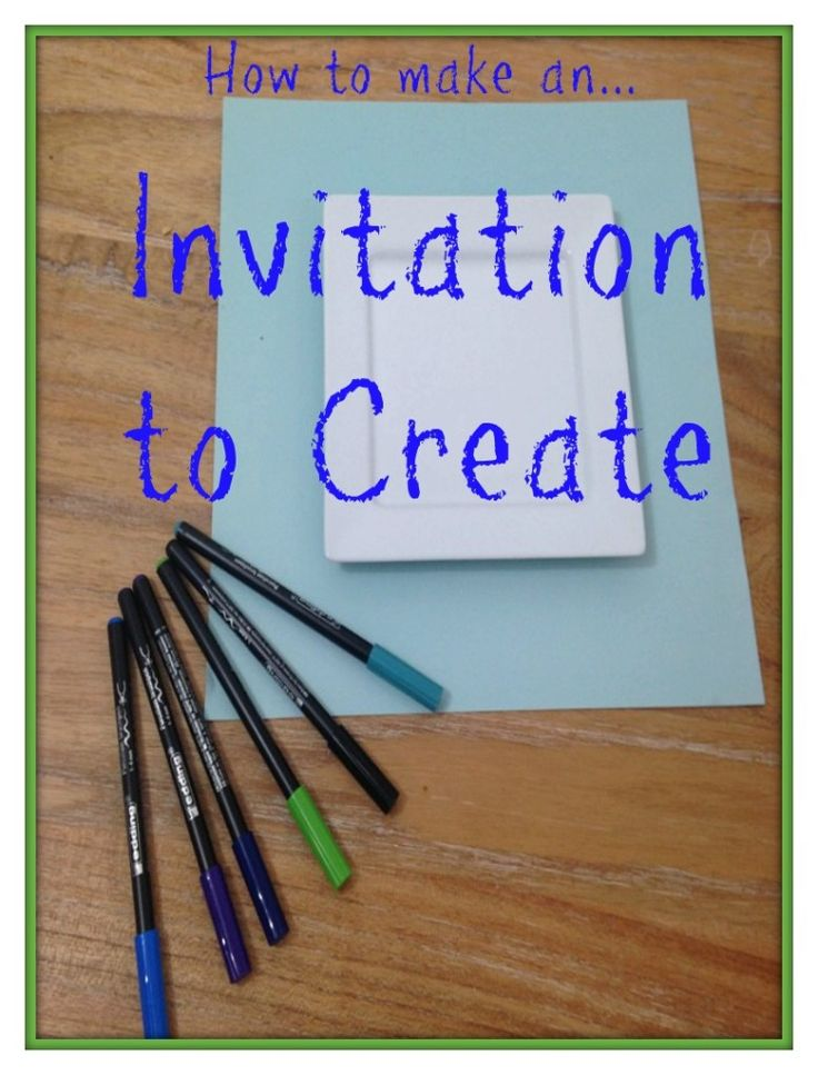 How to make an invitation to create. Ways to develop children's creativity imagination and artistic freedom whilst also providing opportunity and support for their craft