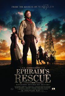 Ephraim's Rescue (2013)  Liked this one.
