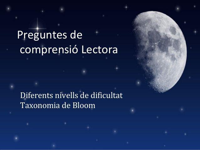 Preguntes de comprensió lectora. Taxonomia de Bloom by Beatriu Palau via slideshare