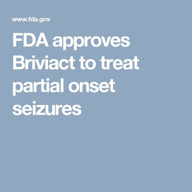 FDA approves Briviact to treat partial onset seizures