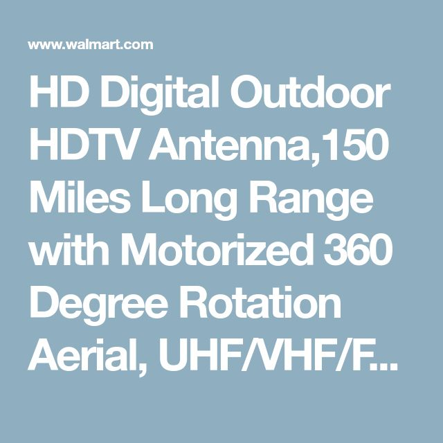 HD Digital Outdoor HDTV Antenna,150 Miles Long Range with Motorized 360 Degree Rotation Aerial, UHF/VHF/FM Radio with Infrared Remote Control - Walmart.com