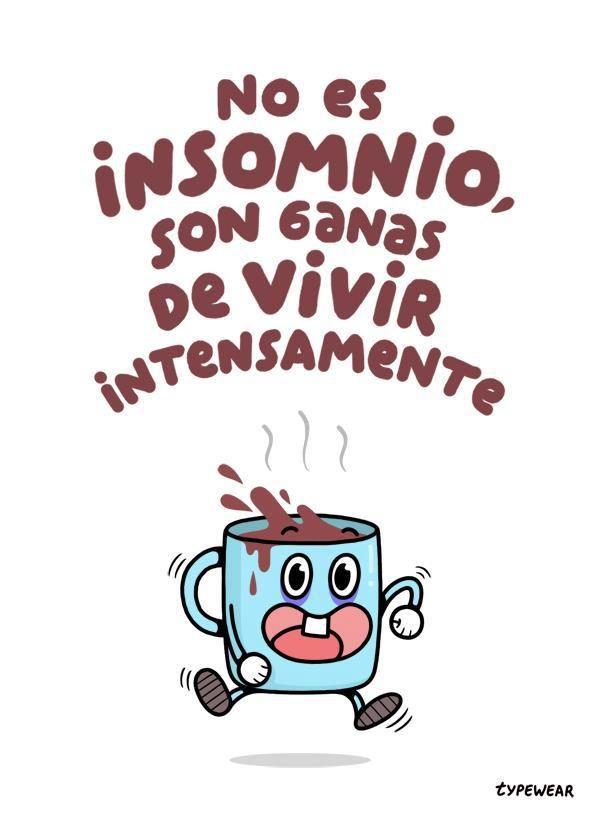 """Twitter / Julieta_Feroz: """"No es insomnio, sólo son"""