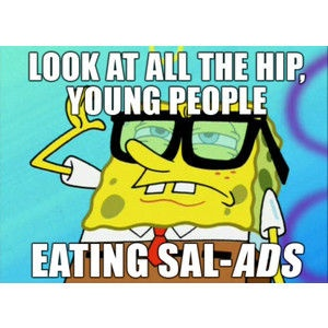 this is how i say salads thanks to spongebob