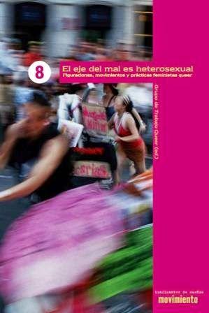 """El eje del mal es heterosexual : figuraciones, movimientos y prácticas feministas """"queer"""" / introducción, edición y traducción, Carmen Romero Bachiller, Silvia García Dauder y Carlos Bargueiras Martínez (Grupo de Trabajo Queer) Traficantes de sueños, Madrid : 2005 [10] 181 p. il. Colección: Movimiento ; 8 ISBN 8496453049 Feminismo Homosexualidad Lesbianismo Teoría Queer Transexualidad Biblioteca UPV/EHU · Bba http://millennium.ehu.es/record=b1502792~S3*spi"""