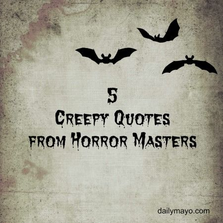 Creepy Quotes from Horror Masters and the Quote Me Thursday Link Up