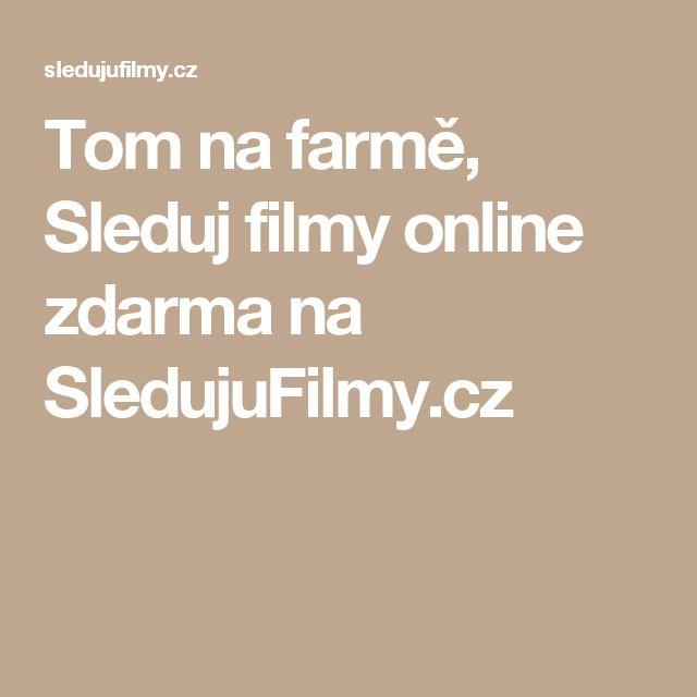 Tom na farmě, Sleduj filmy online zdarma na SledujuFilmy.cz