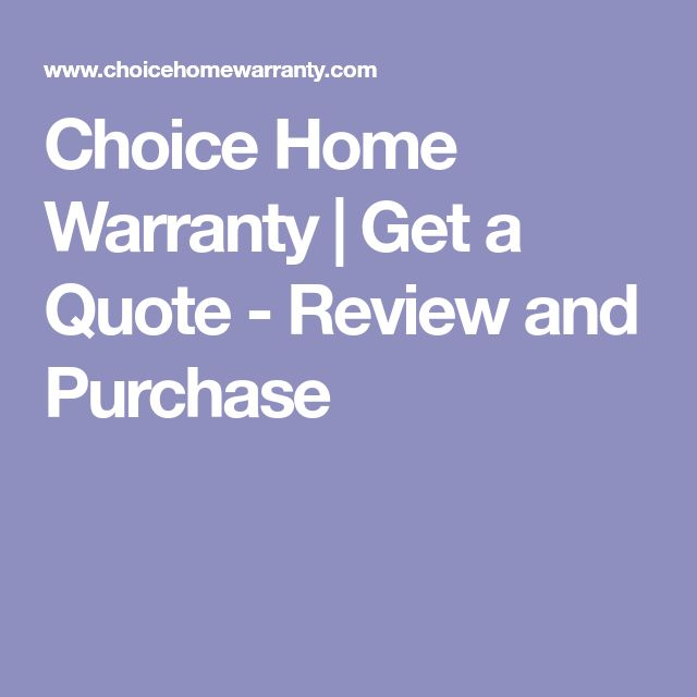 Choice Home Warranty | Get a Quote - Review and Purchase