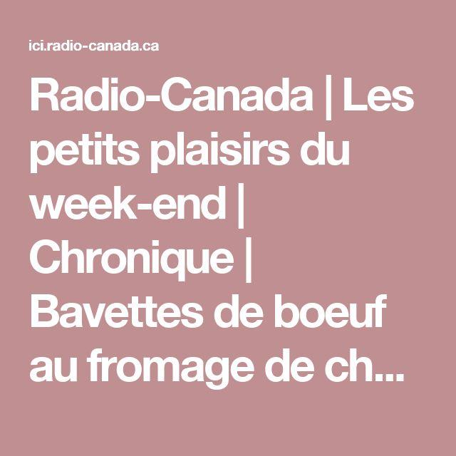 Radio-Canada | Les petits plaisirs du week-end | Chronique | Bavettes de boeuf au fromage de chèvre