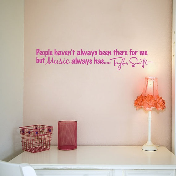 Want this on my wall. Tswift<3Taylor Swift, Quotes Wall, Swift Music, Quote Wall, Wall Decals, Cute Quotes, So True, Taylors Swift, Quotes Sayings