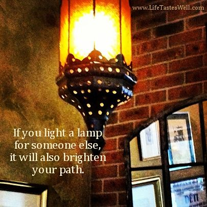 If you light a lamp for someone else, it will also brighten your path.: Motivational Quotes, Inspirational Quotes