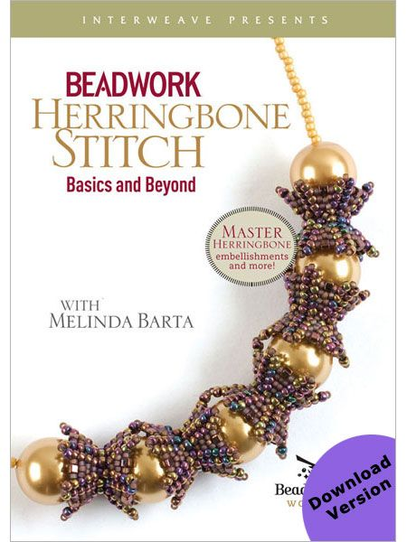 Beadwork: Herringbone Stitch - Basics and Beyond (Video Download) - Learn herringbone stitch with Beadwork editor Melinda Barta for less than the cost of three tubes of seed beads! Download, watch and learn instantly, and on sale for just $5.98 through 11/27/2012!