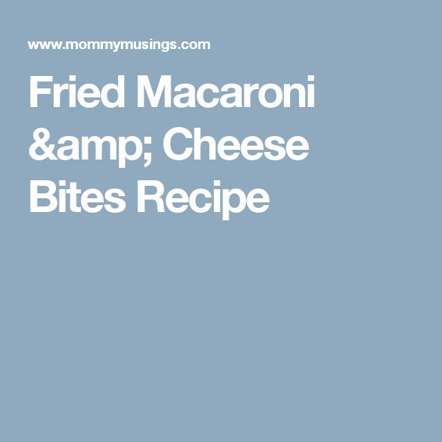 Fried Macaroni & Cheese Bites Recipe