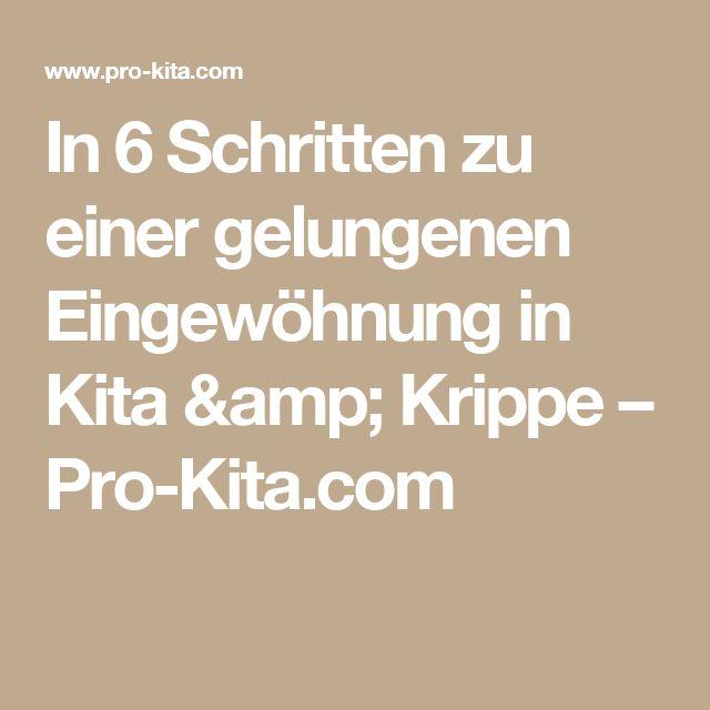 In 6 Schritten zu einer gelungenen Eingewöhnung in Kita & Krippe – Pro-Kita.com