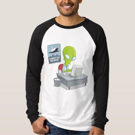 I Want To Believe T-Shirt - click/tap to personalize and buy