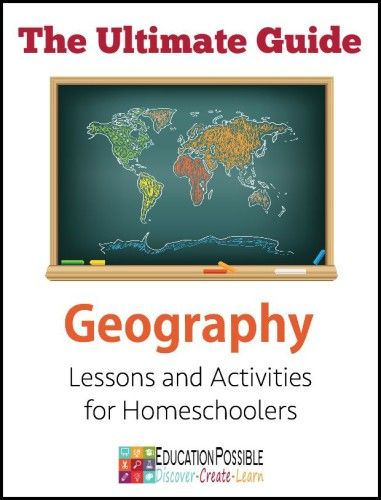 Ultimate Guide to Geography Lessons and Activities for Homeschoolers - Education Possible