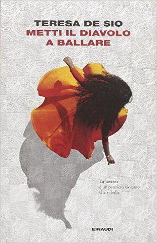 Amazon.it: Metti il diavolo a ballare - Teresa De Sio - Libri