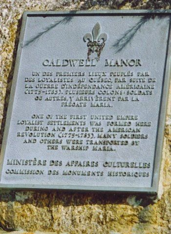 Loyalist Plaque in Caldwell Manor in Noyan, Quebec where my Loyalist Vaughan family relocated to from Fairfield, CT after the American Revolutionary War.
