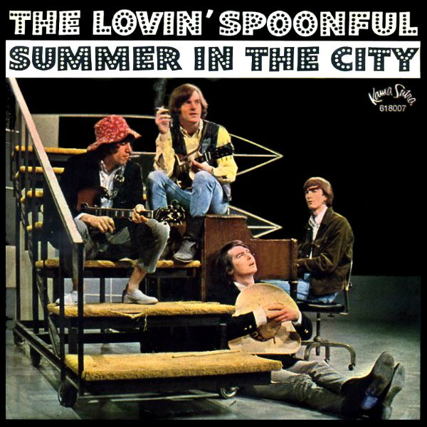 2018 Album A Day Bonus Single The Lovin Spoonful Summer In The City Released July 4 1966 Rocksolid Oldies Music Music Memories The Lovin Spoonful