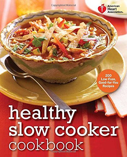 American Heart Association Healthy Slow Cooker Cookbook: 200 Low-Fuss, Good-for-You Recipes *** Click image to review more details.