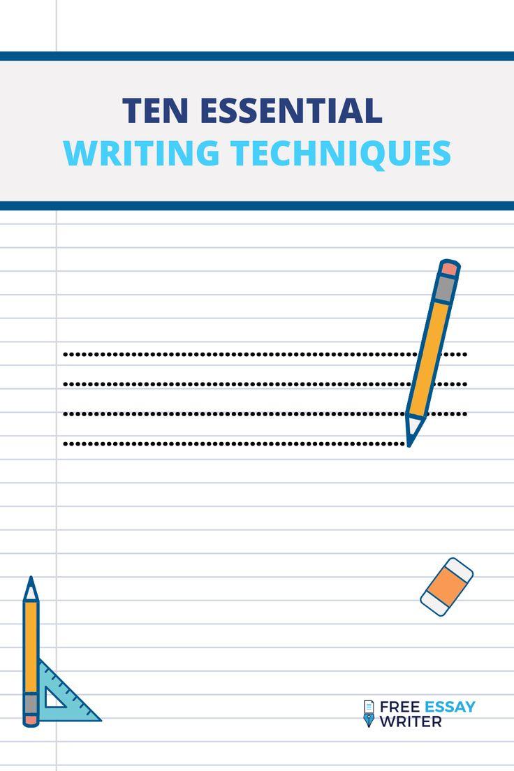 Ten Essential Writing Technique In 2021 Essay Writer Tip Online Voice Of Democracy Winning Example