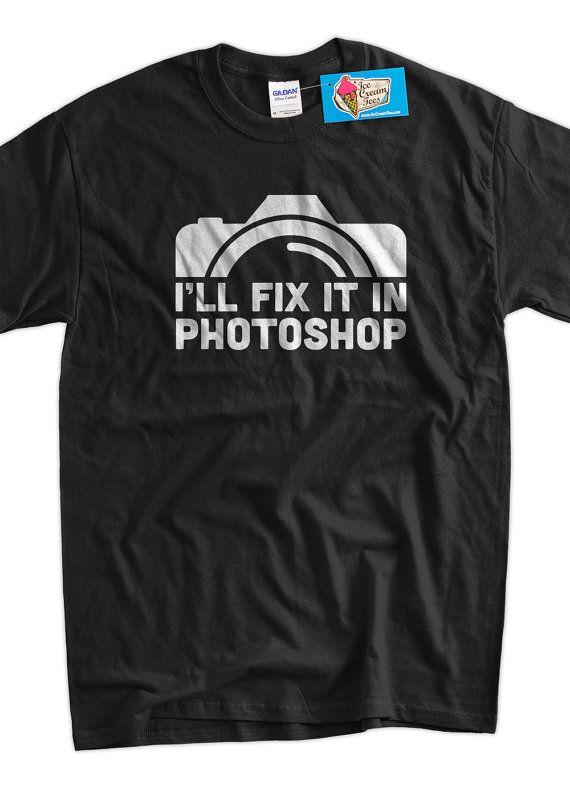 Divertida cámara fotografía camiseta regalos para los fotógrafos lo arreglare en Photoshop camiseta camiseta T Shirt
