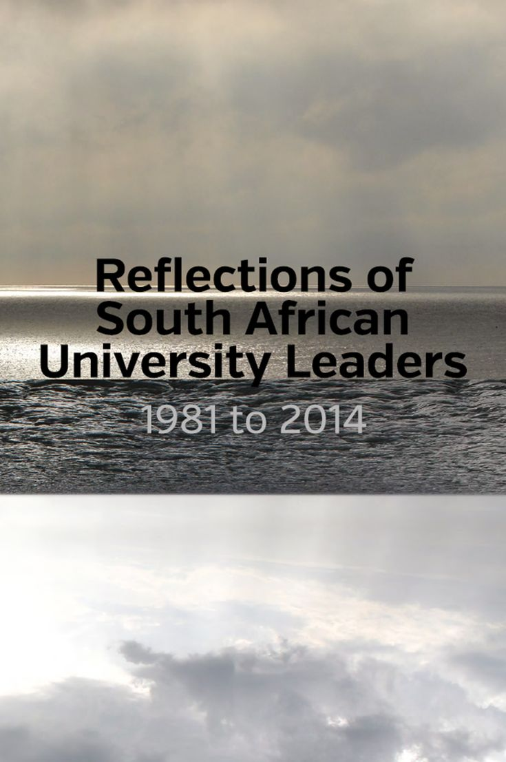 Reflections of South African University Leaders: 1981-2014 | Council on Higher Education