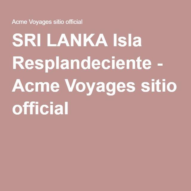 SRI LANKA Isla Resplandeciente - Acme Voyages sitio official