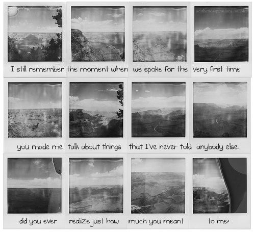 when we spoke for the very first time.: Photos, Polaroids, First Time, Quotes, Stuff, Art, Things, Landscape, Polaroid Photography