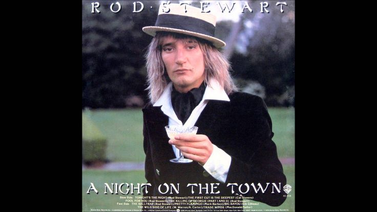 # 42 The First Cut Is The Deepest, Rod Stewart recorded the song at Muscle Shoals Sound Studio in Sheffield, Alabama, US, and it appeared on his 1976 album A Night on the Town. It was a huge success, and spent four weeks at number one on the UK Singles Chart in May 1977, number 11 in April in Canada, and also reached number 21 on the Billboard Hot 100 in the U.S....Reminds me of Pilfer's room and another time and another world....
