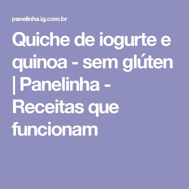 Quiche de iogurte e quinoa - sem glúten | Panelinha - Receitas que funcionam