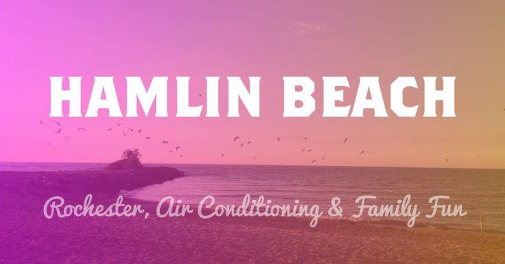 Hamlin Beach, Rochester, Air Conditioning and Family Fun