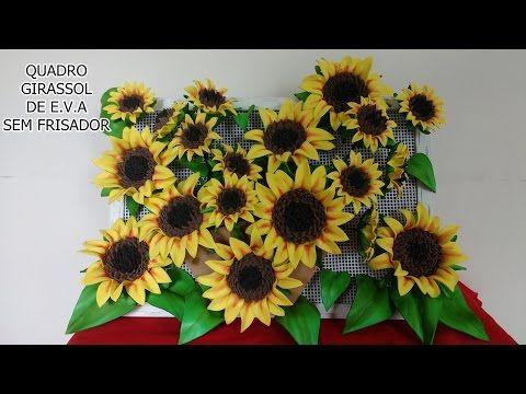 QUADRO COM GIRASSOL DE EVA SEM FRISADOR - YouTube