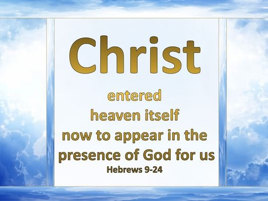 Verse of the day : http://www.knowing-jesus.com/hebrews-9-24/