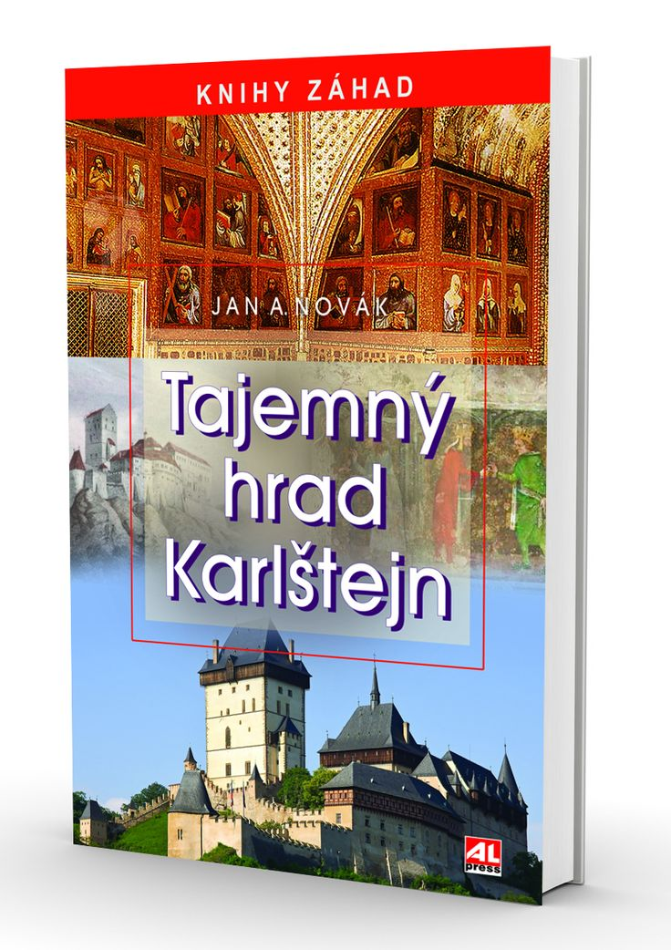 Tajemný hrad Karlštejn - Novák Jan A. http://www.alpress.cz/tajemny-hrad-karlstejn/