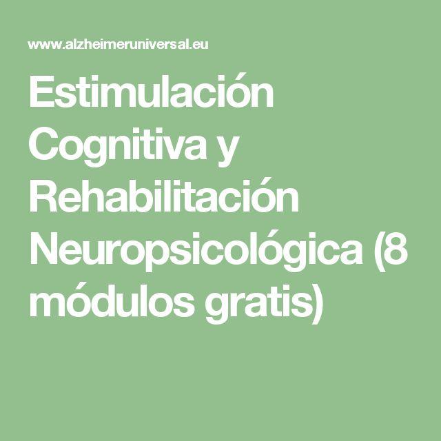 Estimulación Cognitiva y Rehabilitación Neuropsicológica (8 módulos gratis)