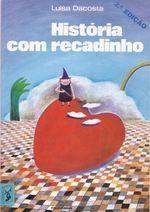 História com recadinho / Luísa Dacosta ; il. Karin Somero. Porto : Figueirinhas, 1986.