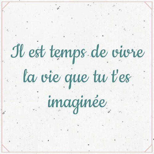 Il est temps de vivre la vie que tu t'es imaginée... 'Es momento de vivir la vida que te has imadinado' #JeParleFrançais