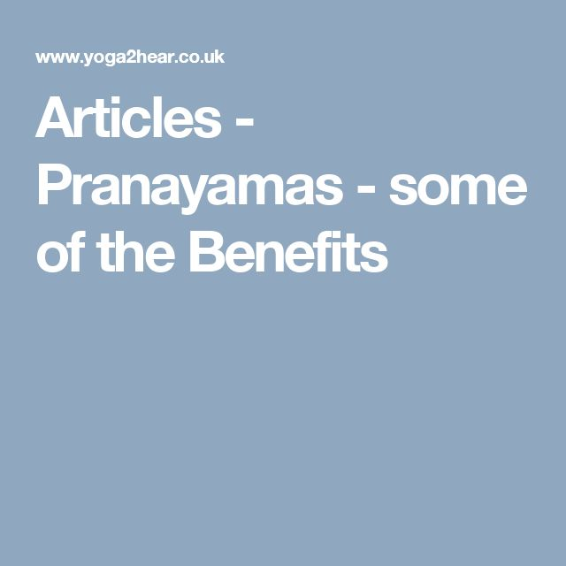 Articles - Pranayamas - some of the Benefits