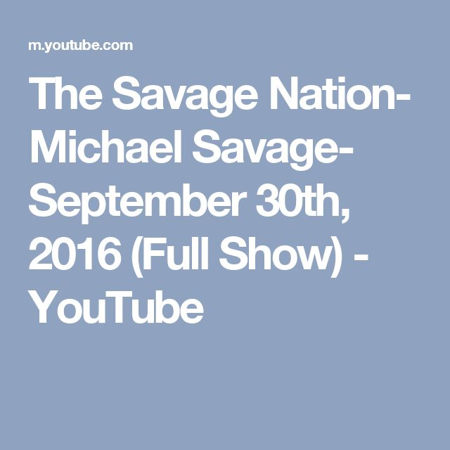 The Savage Nation- Michael Savage- September 30th, 2016 (Full Show) - YouTube