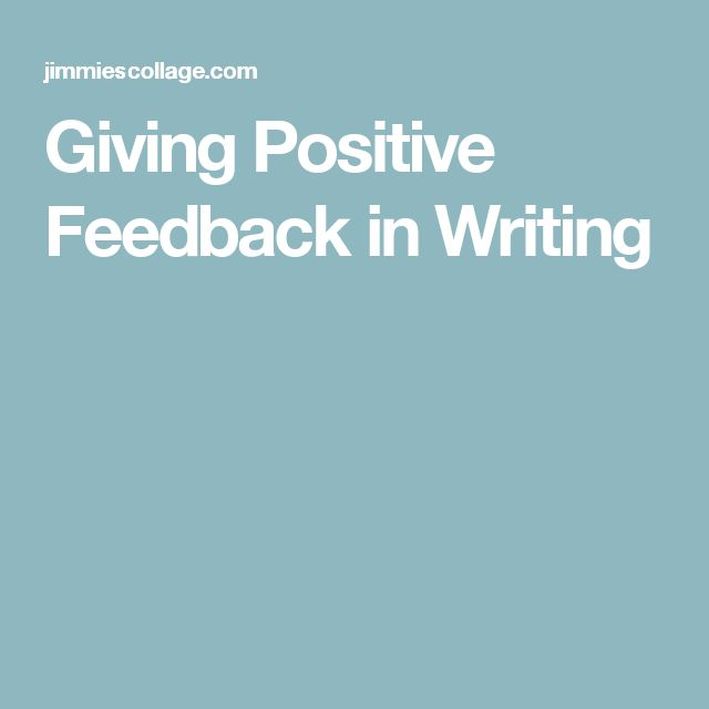 Giving Positive Feedback in Writing