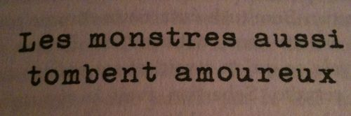 """Monsters also fall in love."""