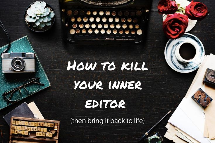There's a time and a place for your inner editor. Learn how to kill it and when to resurrect it! #writing #writingtips #writingadvice #editing