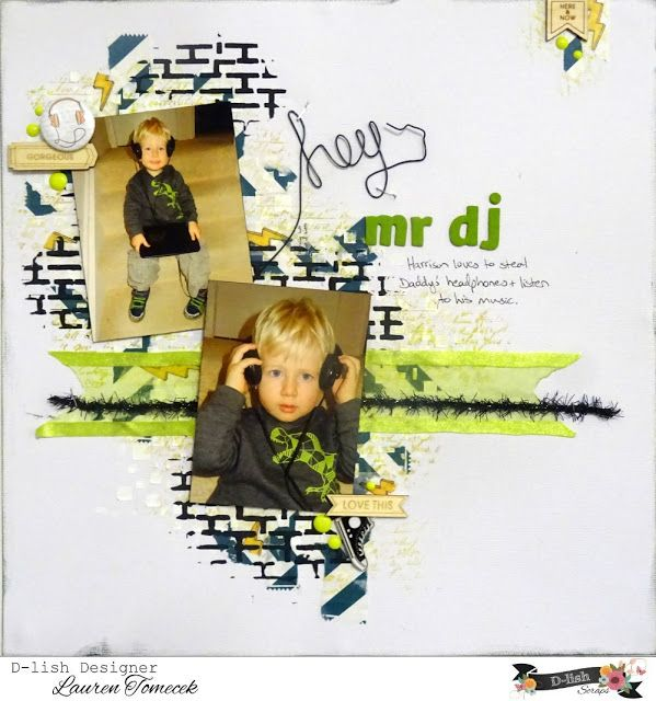 Let's Get Messy!: Hey Mr DJ - D-lish Scraps DT  #scrapbook #layout #messy #mixedmedia #wire #dj #music #toddler