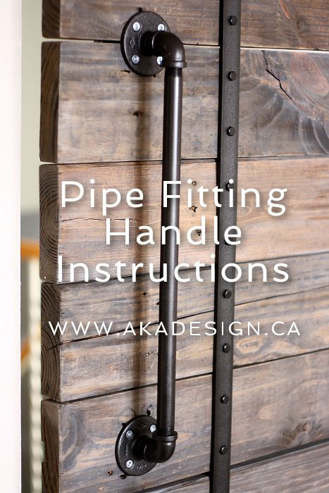 Pipe Fitting Handle Instructions - http://akadesign.ca/pipe-fitting-handle-instructions/