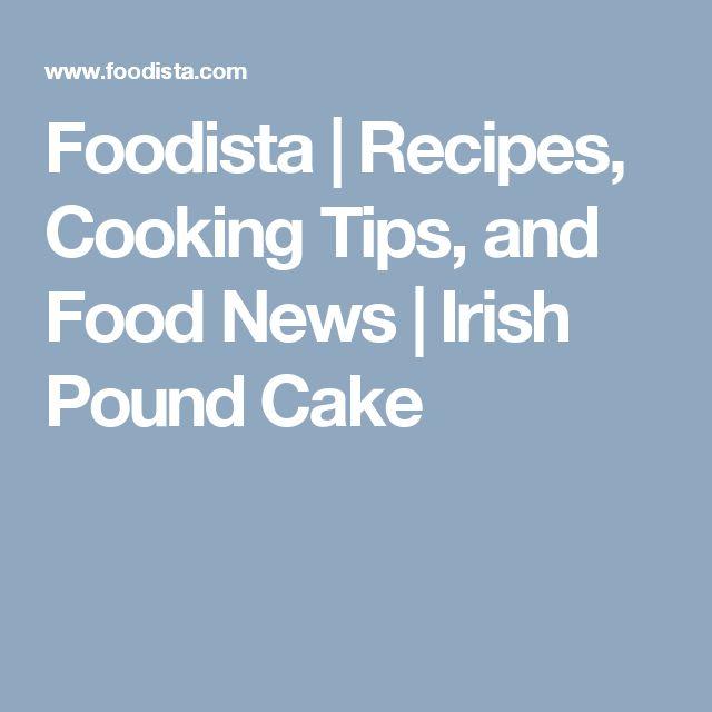 Foodista | Recipes, Cooking Tips, and Food News | Irish Pound Cake