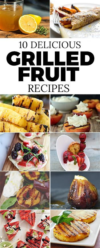 10 delicious grilled fruit recipes