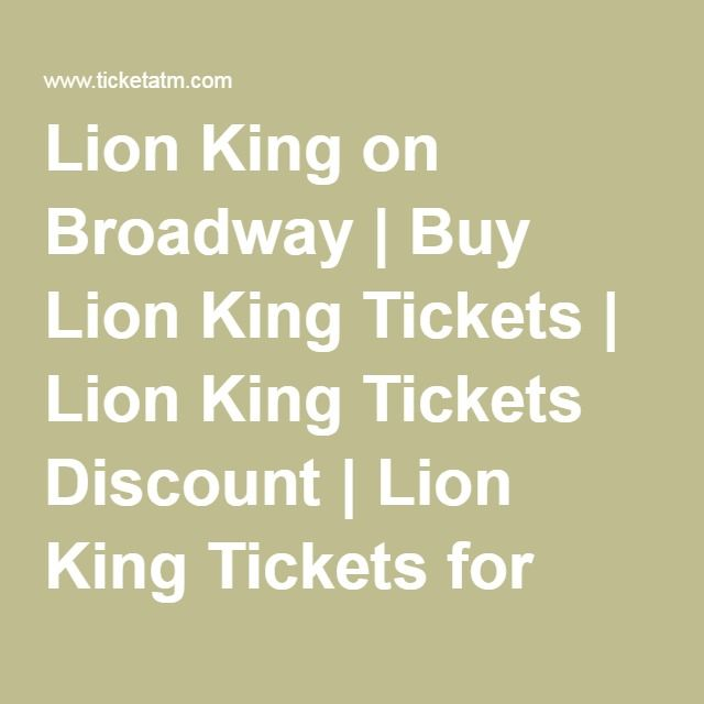 Lion King on Broadway | Buy Lion King Tickets | Lion King Tickets Discount | Lion King Tickets for Sale