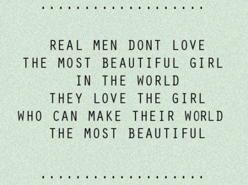 real men...Thoughts, Inspiration, A Real Man, Beautiful, So True, Real Men, Realmen, Love Quotes, True Stories